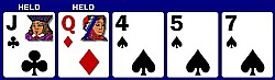Jc, Qd, 4s, 5s, 7s. Hold the JQ offsuit